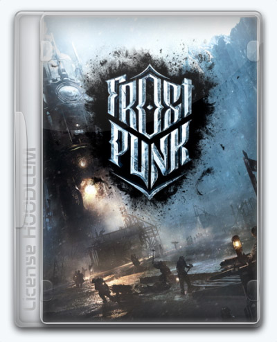 Frostpunk (2018) [Ru / Multi] (1.6 / dlc) License HOODLUM