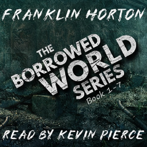 The Borrowed World Series Book 1-7 - Franklin Horton