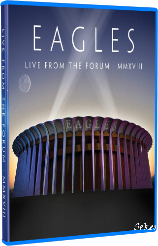 Eagles - Live from the Forum MMXVIII (2020, Blu-ray)