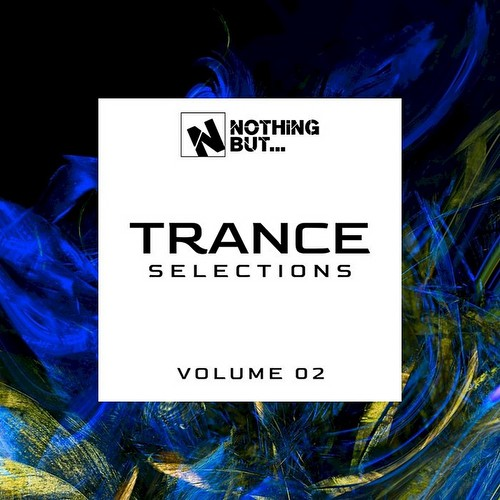 VA - Nothing But... Trance Selections Vol 02 (2021)